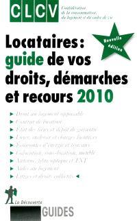 Locataires : guide de vos droits, démarches et recours 2010