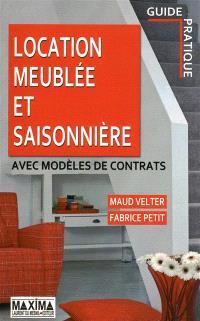 Location meublée et saisonnière : avec modèles de contrats : guide pratique