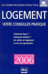 Logement, votre conseiller pratique, 2006