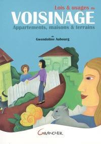 Lois et usages du voisinage : appartements, maisons et terrains