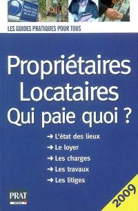 Propriétaires, locataires : qui paie quoi ? : l'état des lieux, le loyer, les charges, les travaux, les litiges
