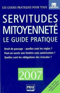 Servitudes et mitoyenneté : le guide pratique : clôtures, arbres, vues, droit de passage, bornage...
