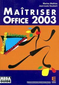 Maîtriser Office 2003 : échanges, liaisons, interaction