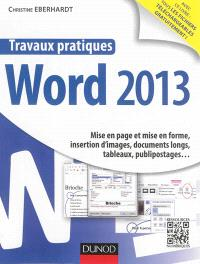 Travaux pratiques Word 2013 : mise en page et mise en forme, insertion d'images, documents longs, tableaux, publipostages...