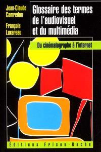 Glossaire des termes de l'audiovisuel et du multimédia : du cinématographe à l'Internet