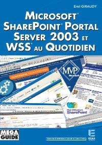 Microsoft Sharepoint Portal Server 2003 et WSS au quotidien