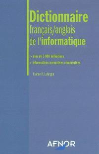 Dictionnaire français-anglais de l'informatique : plus de 3800 définitions, informations normatives commentées