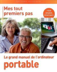 Le grand manuel de l'ordinateur portable : pour grands débutants