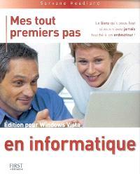 Mes tout premiers pas en informatique : édition pour Windows Vista