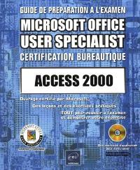 Access 2000, certification bureautique : guide de préparation à l'examen