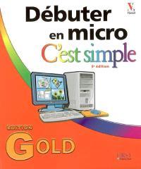 Débuter en micro, c'est simple : édition Gold