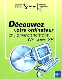 Découvrez votre ordinateur et l'environnement Windows XP