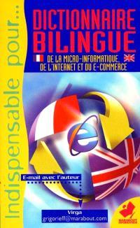 Dictionnaire bilingue : Internet, e-commerce, musique électronique, réseaux locaux : français-anglais, anglais-français