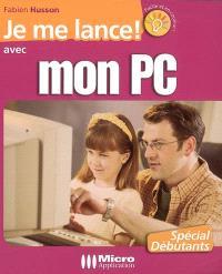 Je me lance avec mon PC