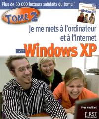 Je me mets à l'ordinateur et à l'Internet avec Windows XP. Volume 2