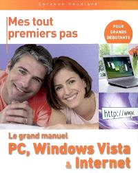 Le grand manuel PC, Windows Vista et Internet
