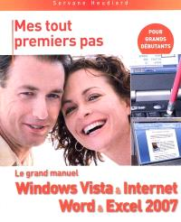 Le grand manuel Windows Vista & Internet, Word & Excel 2007