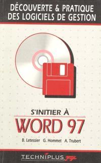 S'initier à Word 97 (Office 97) sous Windows 95