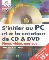 S'initier au PC et à la création de CD & DVD : photo, vidéo, musique...
