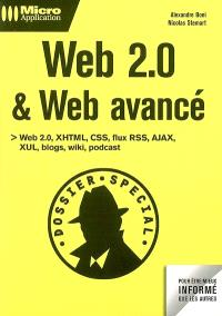 Web 2.0 et Web avancé : Web 2.0, XHTML, CSS, flux RSS, AJAX, XUL, blogs, wiki, podcast