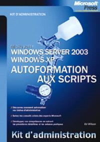 Windows Server 2003 : autoformation aux scripts