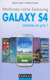 Maîtrisez votre Samsung Galaxy S4 comme un pro !