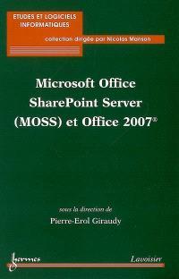 Microsoft Office SharePoint Serveur (MOSS) et Office 2007