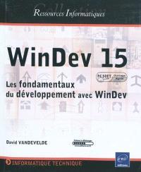 WinDev 15 : les fondamentaux du développement avec WinDev (agréé par PC Soft)
