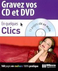 Gravez vos CD et DVD : 15 projets clé en main
