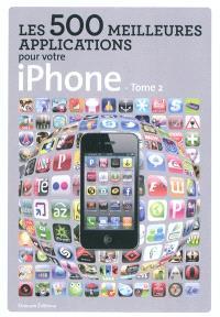 Les 500 meilleures applications pour votre iPhone. Volume 2