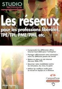 Les réseaux : pour les professions libérales, TPE-TPI, PME-PMI, etc.