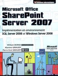 Microsoft Office SharePoint Server 2007 : implémentation en environnement SQL Server 2008 et Windows Server 2008