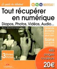 Tout récupérer en numérique : Diapos, photos, vidéos, audio...