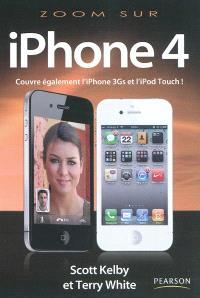 Zoom sur l'iPhone 4, iPod Touch : comment faire ce qui est important, utile et amusant avec votre iPhone