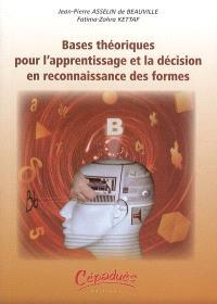 Bases théoriques pour l'apprentissage et la décision en reconnaissance des formes