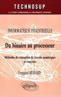 Du binaire au processeur : informatique industrielle : méthodes de conception de circuits magnétiques et exercices