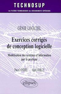 Exercices corrigés de conception logicielle : modélisation des systèmes d'information par la pratique : génie logiciel