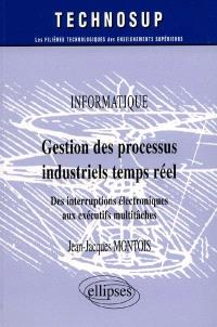 Gestion des processus industriels temps réel : des interruptions électroniques aux exécutifs multitâches : informatique