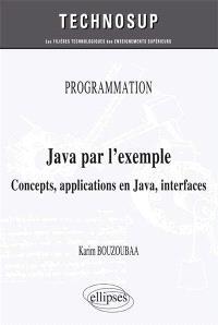 Programmation : Java par l'exemple : concepts, applications en Java, interfaces