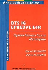 BTS IG épreuve E4R, option réseaux locaux d'entreprise : 5 cas corrigés en détail