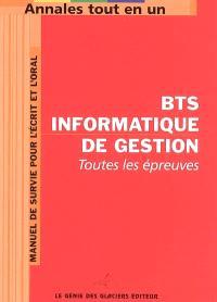 BTS informatique de gestion : toutes les épreuves : manuel de survie pour l'écrit et l'oral