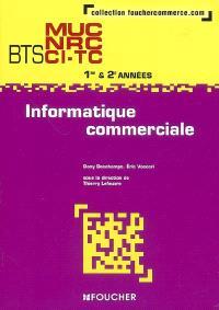 Informatique commerciale, BTS MUC, NRC, CI-TC 1re et 2e années