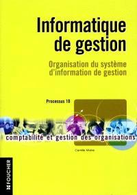 Informatique de gestion : organisation du système d'information de gestion, processus 10