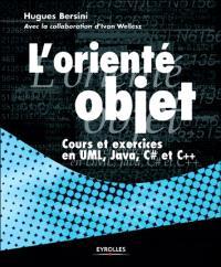 L'orienté objet : cours et exercices en Java-C dièse, C++ et UMS