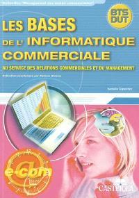 Les bases de l'informatique commerciale : au service des relations commerciales et du management : BTS, DUT