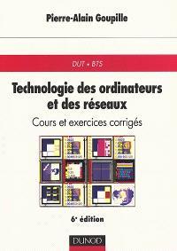 Technologie des ordinateurs et des réseaux : cours et exercices corrigés