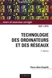Technologie des ordinateurs et des réseaux : cours et exercices corrigés : DUT, BTS