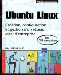 Ubuntu Linux : création, configuration et gestion d'un réseau local d'entreprise : BTS, DUT informatique