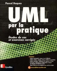 UML par la pratique : études de cas et exercices corrigés