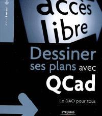 Dessiner ses plans avec QCad : le DAO pour tous